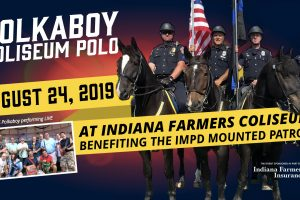 IMPD Mounted Horse Patrol Association invites the public to Indiana's first-ever indoor polo match, Polkaboy, and fundraiser August 24